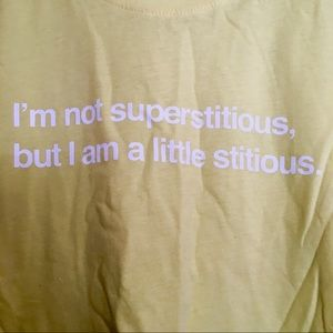 I'm not superstitious Yellow graphic tee